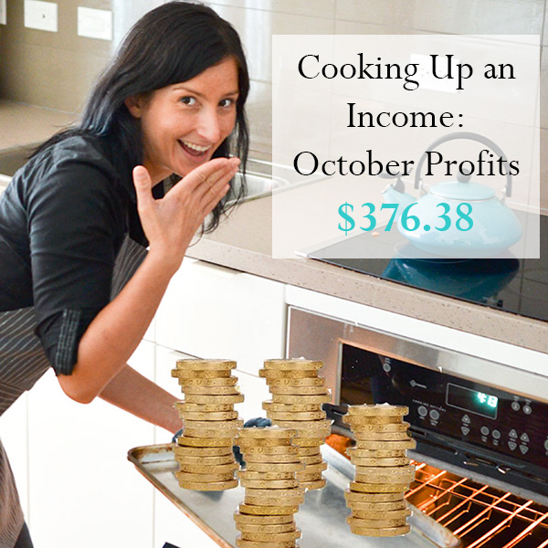 Cooking Up an Income – October Profits