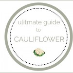 The Ultimate Guide to Cauliflower Recipes