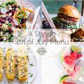 A Stylish 4th of July Menu