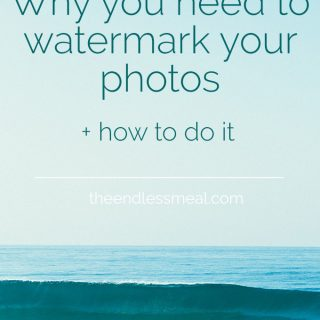 Learn how to watermark a picture, and why you should | theendlessmeal.com