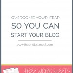 Overcome your fears so you can start your blog | theendlessmeal.com